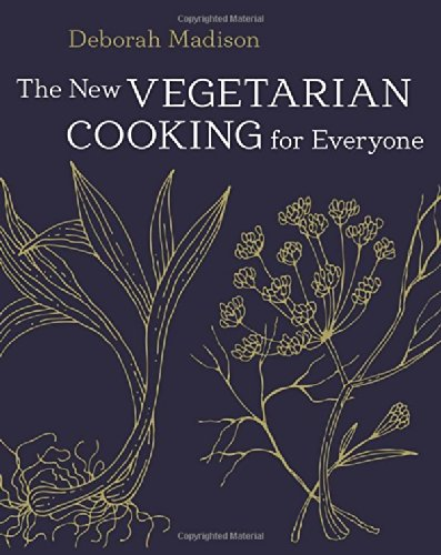 The New Vegetarian Cooking for Everyone by Deborah Madison