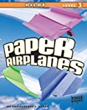 ISBN 9781429647434 product image for Paper Airplanes, Pilot Level 3 | upcitemdb.com