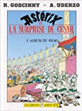 Asterix et la surprise de Cesar: L'album du film (French Edition)