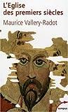 echange, troc Maurice Vallery-Radot - L'Eglise des premiers siècles : Une lumière pour notre temps