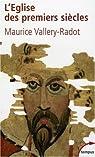 L'Eglise des premiers si�cles par Vallery-Radot