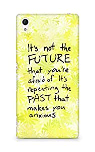 AMEZ its not the future that you are afraid of past Back Cover For Sony Xperia Z4