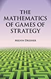 img - for The Mathematics of Games of Strategy (Dover Books on Mathematics) by Dresher, Melvin, Mathematics (1981) Paperback book / textbook / text book