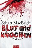 Blut und Knochen: Thriller (Detective Sergeant Logan McRae, Band 4)