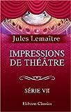 echange, troc Jules Lemaître - Impressions de théâtre: Série 7