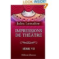 Impressions de théâtre: Série 7 (French Edition)