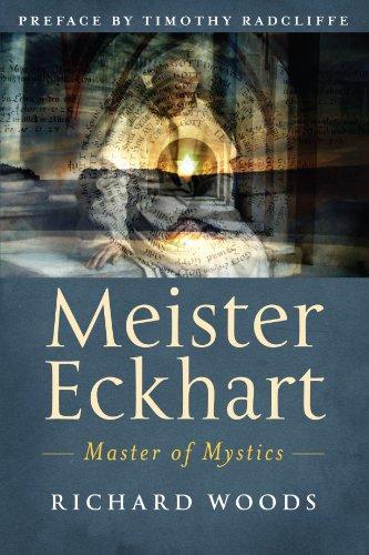 Meister Eckhart: Master of Mystics