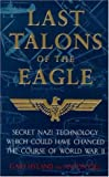 Last Talons of the Eagle: Secret Nazi Technology Which Could Have Changed the Course of World War II (074725964X) by Gill, Anton