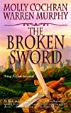 The Broken Sword: King Arthur Returns (0812545133) by Cochran, Molly