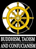 img - for Buddhism, Taoism and Confucianism: The Ultimate Collected Works of 68 Books (With Active Table of Contents) book / textbook / text book