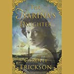 The Tsarina's Daughter | Carolly Erickson