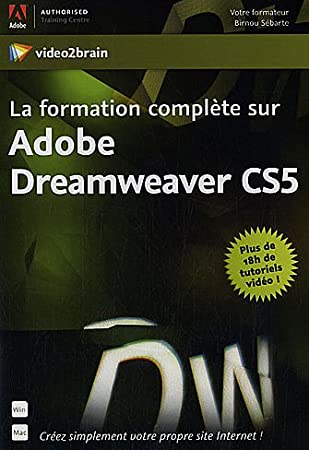 La formation complète sur Adobe Dreamweaver CS5 : Créez Simplement votre propre site internet!