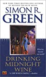 Drinking Midnight Wine (0451459350) by Green, Simon R.