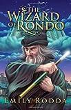 The Wizard Of Rondo (0545115167) by Rodda, Emily