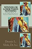 img - for Winner or Loser Takes Nothing: (Seventh Book, in Siluk's Heptalogy Series: Fourteen Short Stories) (Siluk's Nonfiction Short Stories) (Volume 7) book / textbook / text book