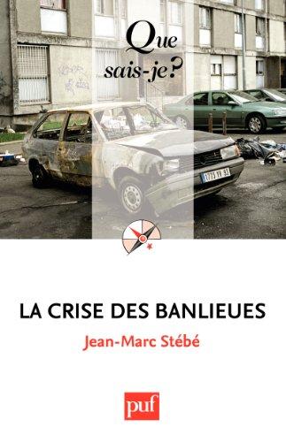 La crise des banlieues: « Que sais-je ? » n° 3507