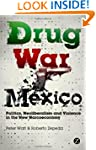 Drug War Mexico: Politics, Neoliberal...