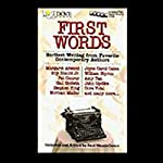 First Words: Earliest Writing from Favorite Contemporary Authors | Margaret Atwood,Roy Blount Jr.,Pat Conroy,Gail Godwin,Stephen King,Norman Mailer,Joyce Carol Oates,William Styron,Amy Tan,John Updike