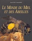 echange, troc Jacques Goût - Le monde du miel et des abeilles