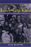 img - for Inner City Kids: Adolescents Confront Life and Violence in an Urban Community (Qualitative Studies in Psychology) book / textbook / text book
