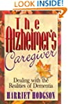 The Alzheimer's Caregiver: Dealing wi...