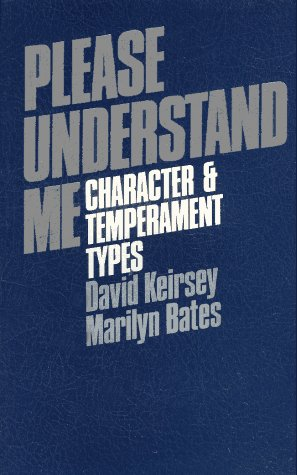Please Understand Me: Character and Temperament Types, DAVID KEIRSEY, MARILYN BATES