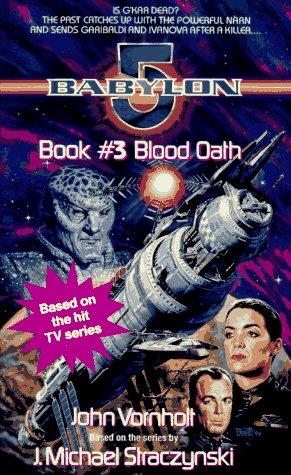 Blood Oath (Babylon 5, Book 3), JOHN VORNHOLT, J. MICHAEL STRACZYNSKI