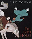 img - for The Lost Horse: A Chinese Folktale book / textbook / text book