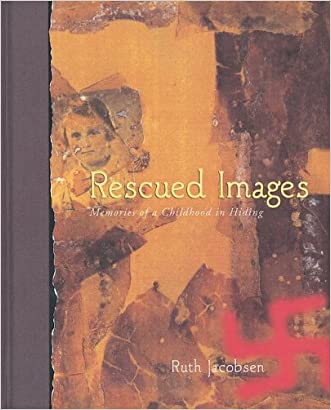 Rescued Images : Memories of a Childhood in Hiding written by Ruth Jacobsen