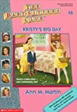 Kristy's Big Day (Baby-Sitters Club # 6)