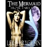 The Mermaid (Erotic Fairy Tales Book 5) ~ Leila Bryce Sin
