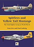 Image of Spitfires and Yellow Tail Mustangs: The 52nd Fighter Group in World War Two