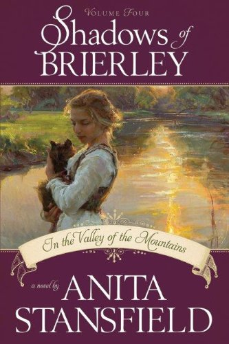 Shadows of Brierley: In the Valley of the Mountains, Anita Stansfield