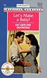 Let'S Make A Baby (Harlequin American Romance) (0373167636) by Jacqueline Diamond