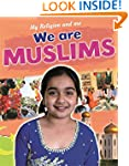 We are Muslims (My Religion and Me)