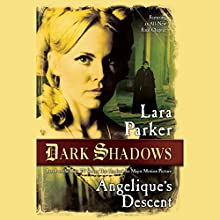 Angelique's Descent (       UNABRIDGED) by Lara Parker Narrated by Lara Parker