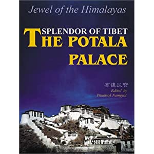 Splendor of Tibet: The Potala Palace, Jewel of the Himalayas