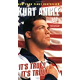 It's True! It's True!by Kurt Angle