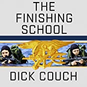 The Finishing School: Earning the Navy SEAL Trident | [Dick Couch]