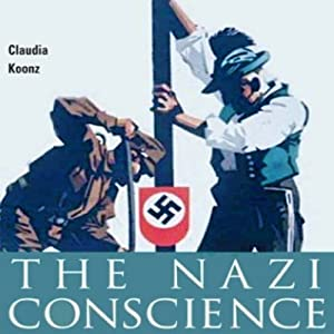 The Nazi Conscience | [Claudia Koonz]