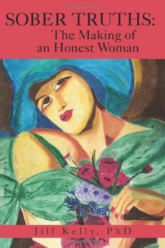Sober Truths The Making of an Honest Woman