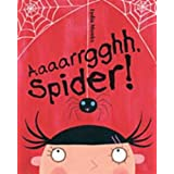 Aaaarrgghh, Spider!by Lydia Monks