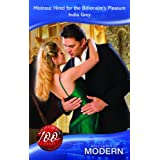 Mistress: Hired for the Billionaire's Pleasure (Mills & Boon Modern)by Grey, India