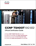 CCNP TSHOOT 642-832 Official Certification Guide (Official Certification Guides)