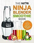 Nutri Ninja Blender Smoothie Book: 10...