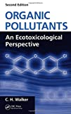 Organic Pollutants: An Ecotoxicological Perspective, Second Edition