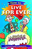 How to Live Forever (0199107815) by Arnold, Nick