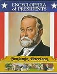 Benjamin Harrison: Twenty-Third Presi...