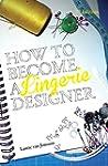How to become a Lingerie Designer (En...