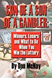 Son of a Son of a Gambler: Winners, Losers and What to Do When You Win the Lottery